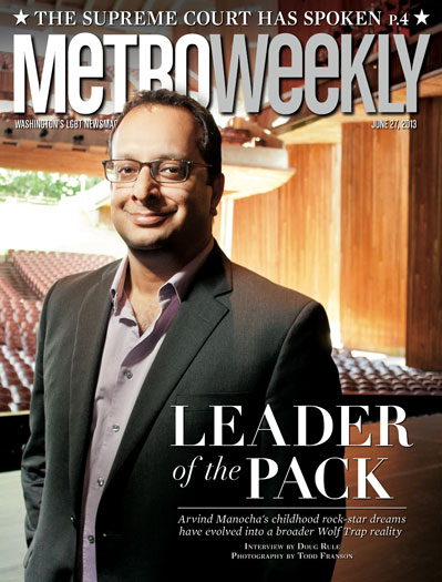 Arvind Manocha, President and CEO of Wolf Trap, on cover of Metro Weekly