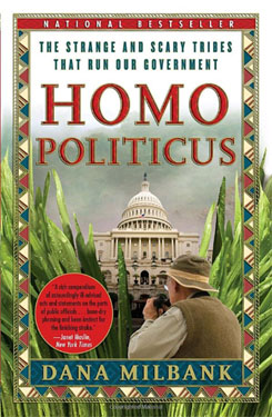 Dana Milbank's ''Homo Politicus'' Photo by