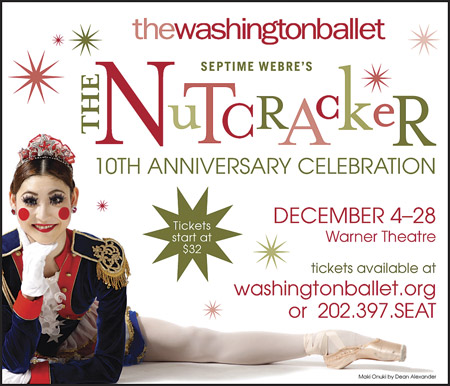 Washington Ballety: Nutcracker -- washingtonballet.org / 202-397-seat
