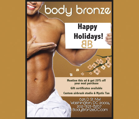 Body Bronze -- bodybronzedc.com / 202-303-8267 / 625 D Street NW, Washington, DC 20004 -- 20% off when you mention this ad.