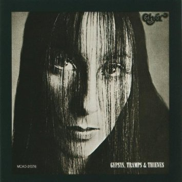 Cher, Gypsies Tramps and Thieves