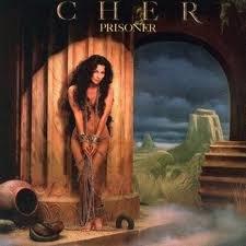 Cher, Prisoner