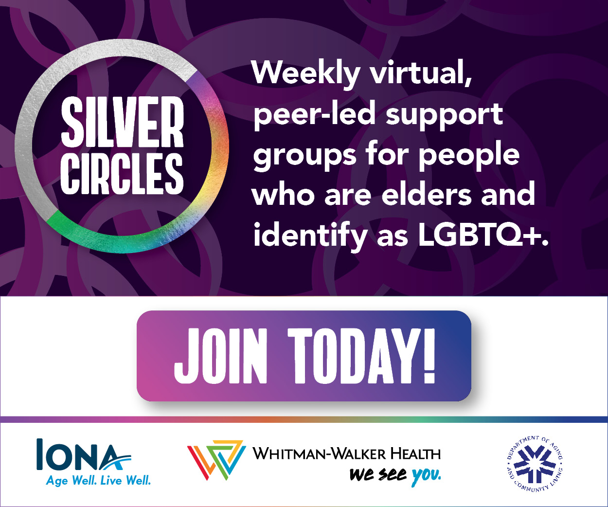 Silver Circles: Weekly virtual peer-led support groups for people who are elders and LGBTQ+.