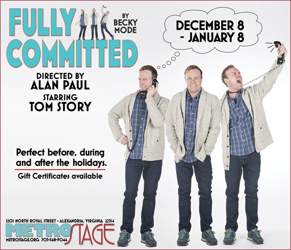 MetroStage -- Fully Committed Dec 8-Jan 8. Gift Certificates available. metrostage.org