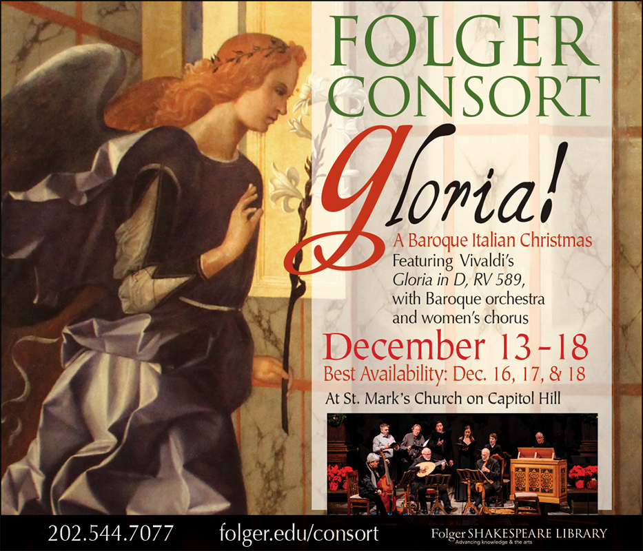 Folger Consort: Gloria, A Baroque Italian Christmas, December13-18; at St Mark's Church, 202-544-7077