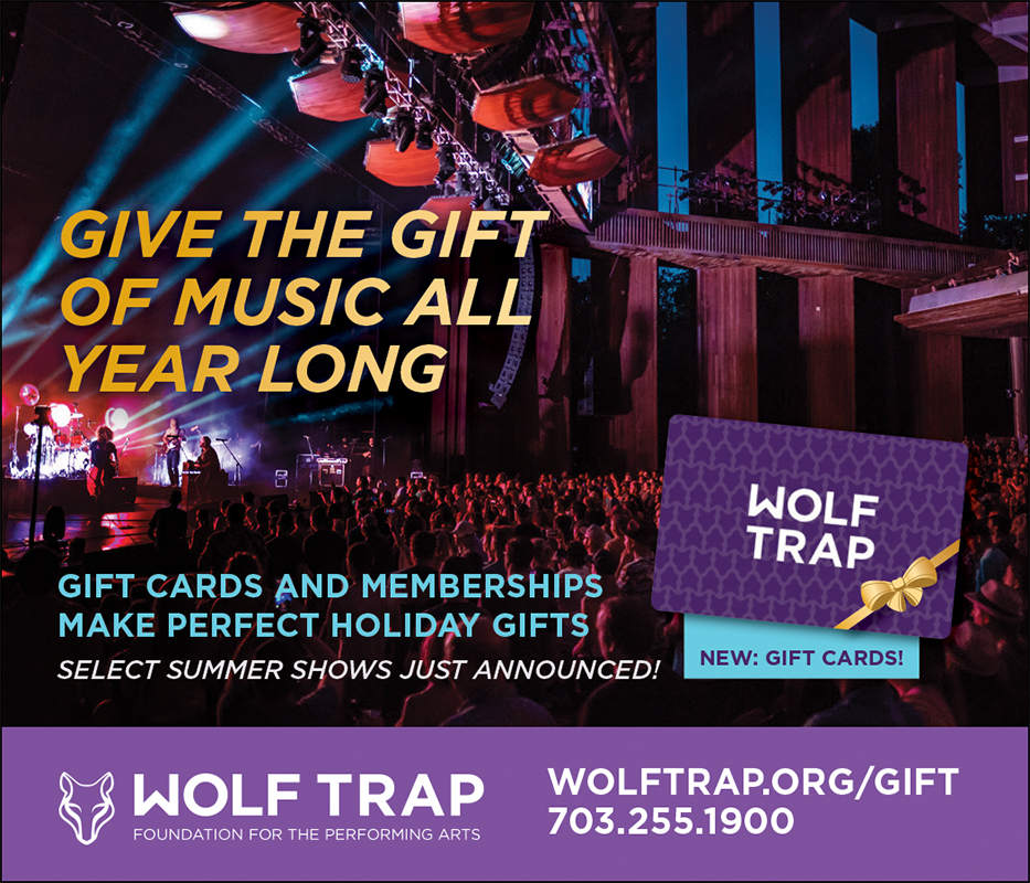 Wolf Trap: Give the girt of music all year long. Gift Cards and Memberships, 703-255-1900